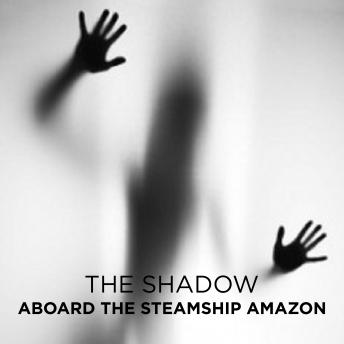 Download Aboard the Steamship Amazon by The Shadow
