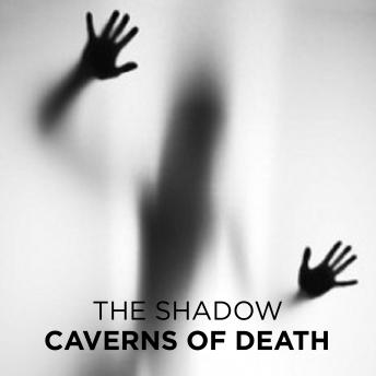 Caverns of Death, The Shadow