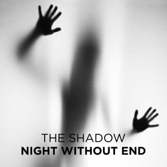 Night Without End, The Shadow