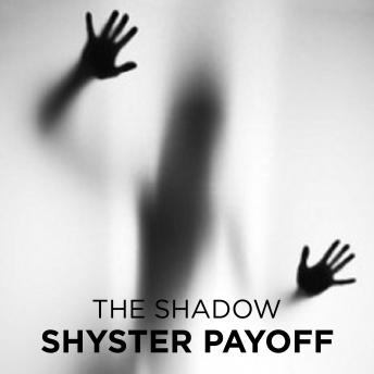 Shyster Payoff, The Shadow