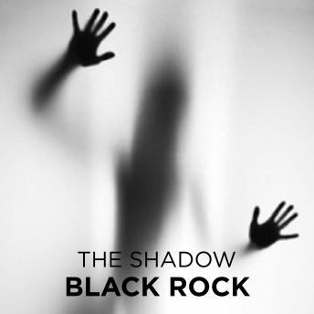 Black Rock, The Shadow
