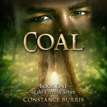 Coal: Book One of the Everleaf Series, Constance Burris