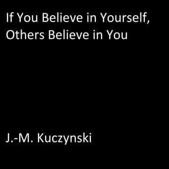 If You Believe in Yourself, Others Believe in You