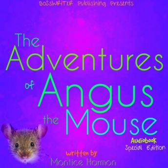 Adventures of Angus the Mouse: Remastered (Special Edition), Montice Harmon