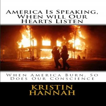 America Is Speaking, When will Our Hearts Listen: When America Burn, So Does Our Conscience sample.