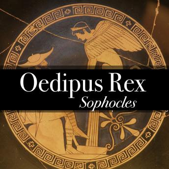 Oedipus Rex - King of Thebes, Sophocles