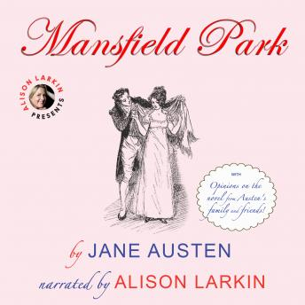 Mansfield Park with opinions on the novel from Austen's family and friends, Jane Austen