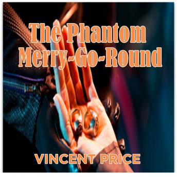The Phantom Merry-Go-Round