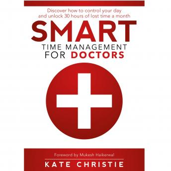 SMART Time Management for Doctors, Kate Christie