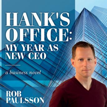Hank's Office: My Year as a New CEO