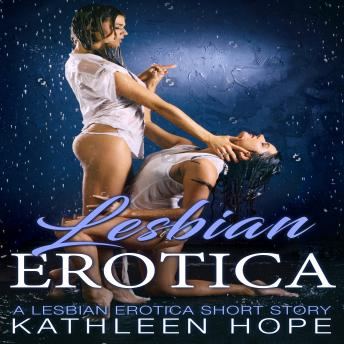 Download Lesbian Erotica: A Lesbian Erotica Short Story by Kathleen Hope