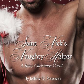 Saint Nick's Naughty Helper: A Spicy Christmas Carol
