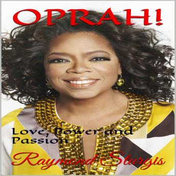 Download Oprah: Love, Power and Passion by Raymond Sturgis