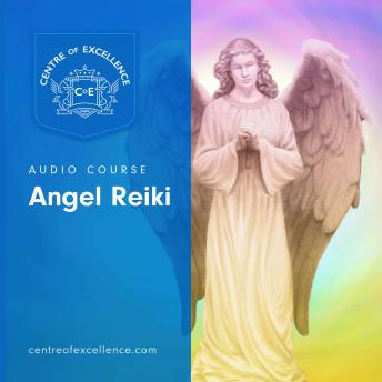 Angel Reiki, Centre of Excellence