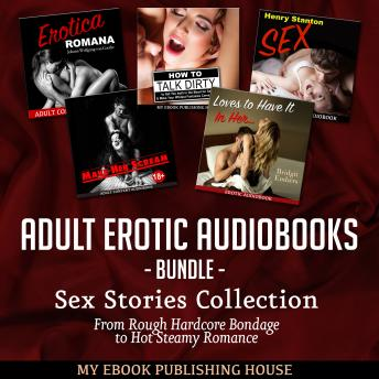 Adult Erotic Audiobooks Bundle: Sex Stories Collection From Rough Hardcore Bondage to Hot Steamy Romance