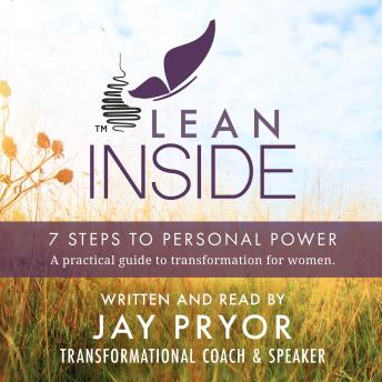 Lean Inside: 7 Steps to Personal Power: A practical guide to personal transformation for women, Jay Pryor