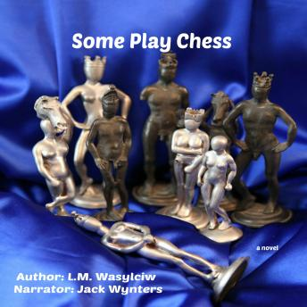 Some Play Chess, L.M. Wasylciw