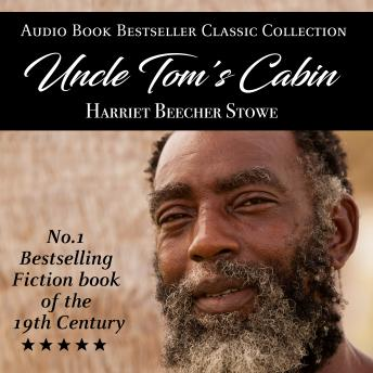 Uncle Tom's Cabin: Audio Book Bestseller Classics Collection