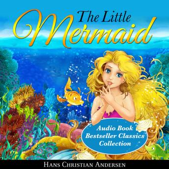 The Little Mermaid: Audio Book Bestseller Classics Collection