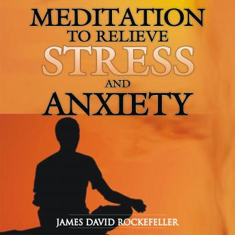 Meditation to Relieve Stress and Anxiety