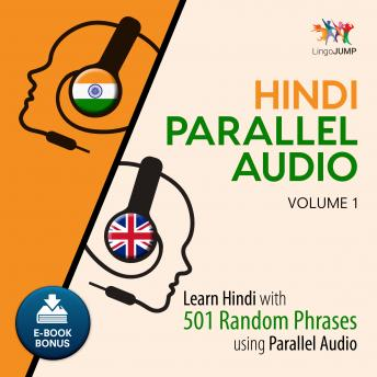 Download Hindi Parallel Audio - Learn Hindi with 501 Random Phrases using Parallel Audio - Volume 1 by Lingo Jump