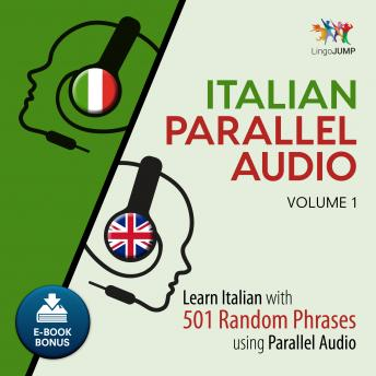 Download Italian Parallel Audio - Learn Italian with 501 Random Phrases using Parallel Audio - Volume 1 by Lingo Jump