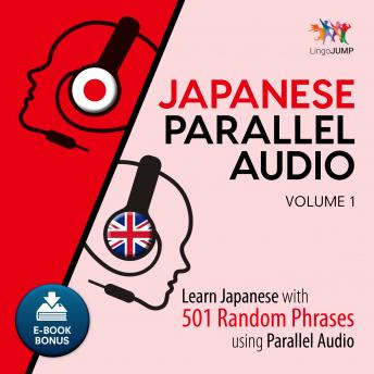 Download Japanese Parallel Audio - Learn Japanese with 501 Random Phrases using Parallel Audio - Volume 1 by Lingo Jump