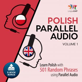Download Polish Parallel Audio - Learn Polish with 501 Random Phrases using Parallel Audio - Volume 1 by Lingo Jump