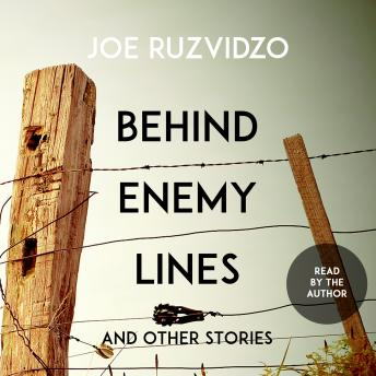 Behind Enemy Lines and Other Stories, Joe Ruzvidzo