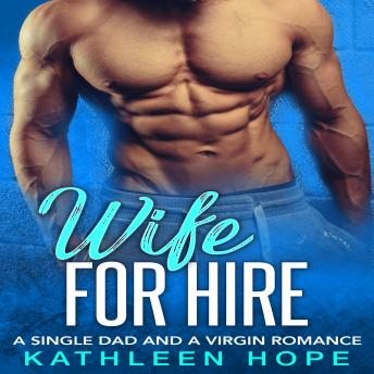 Wife For Hire: A Single Dad And A Virgin Romance