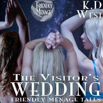 The Visitor's Wedding: Friendly Ménage Tales