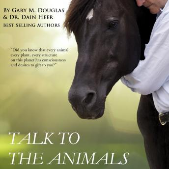 Talk To The Animals, Dr. Dain Heer, Gary M. Douglas