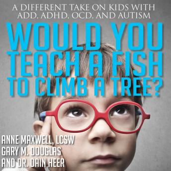 Download Would You Teach A Fish To Climb A Tree? by Gary M. Douglas, Dr. Dain Heer, Anne Maxwell