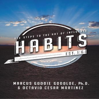 Habits: Six Steps To The Art Of Influence