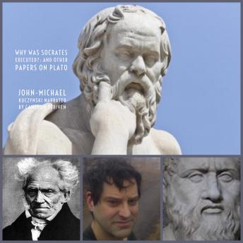 Download Why Was Socrates Executed?: And Other Papers on Plato by J.-M. Kuczynski