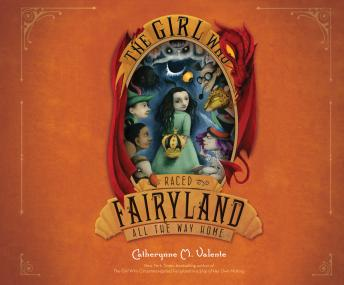 Download Girl Who Raced Fairyland All the Way Home by Catherynne M. Valente