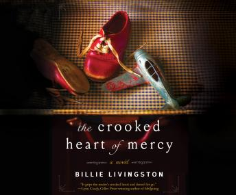Crooked Heart of Mercy, Billie Livingston