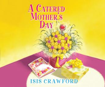 A Catered Mother's Day, Isis Crawford