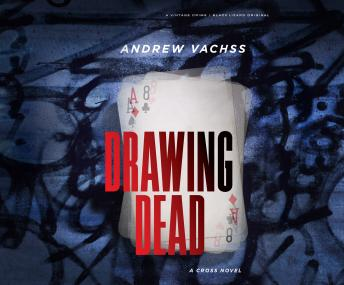 Drawing Dead: A Cross Novel, Andrew Vachss