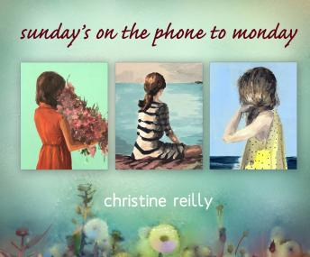 Sunday's on the Phone to Monday, Christine Reilly