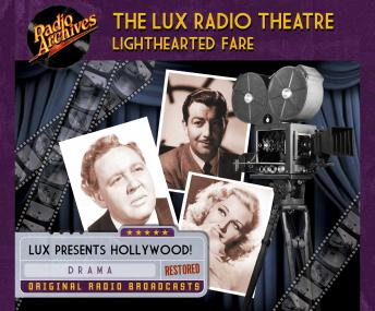 Lux Radio Theatre, Lighthearted Fare, Various