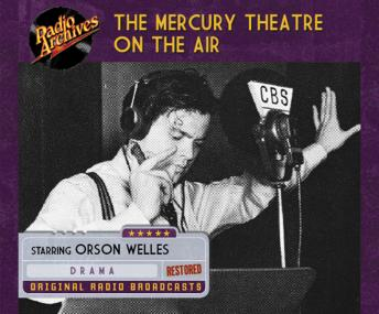 Mercury Theatre on the Air, Various