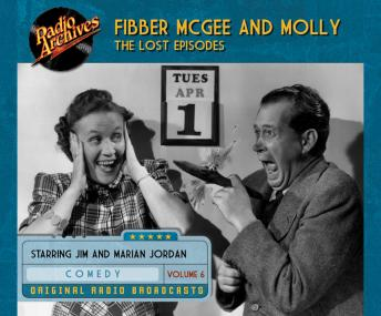 Fibber McGee and Molly: The Lost Episodes, Volume 6