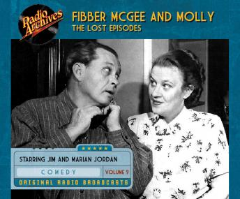 Fibber McGee and Molly: The Lost Episodes, Volume 9