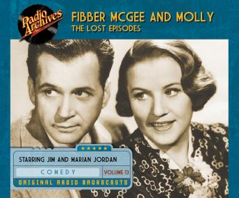 Fibber McGee and Molly: The Lost Episodes, Volume 13