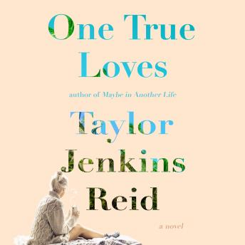One True Loves, Taylor Jenkins Reid