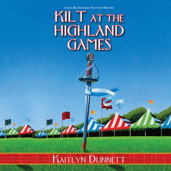 Kilt at the Highland Games: A Liss MacCrimmon Scottish Mystery, Kaitlyn Dunnett