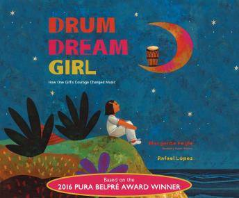 Drum Dream Girl: How One Girl's Courage Changed Music, Margarita Engle