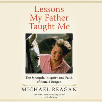 Lessons My Father Taught Me, Michael Reagan