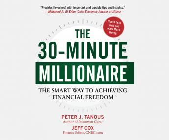 30-Minute Millionaire: The Smart Way to Achieving Financial Freedom, Peter Tanous